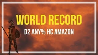 WORLD RECORD - Any% HC Amazon Diablo 2 Speedrun