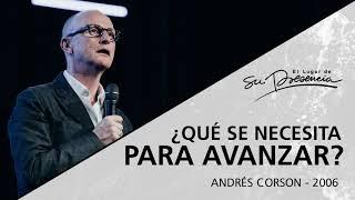 ???? ¿Qué se necesita para avanzar? - Andrés Corson - 9 Abril 2006 | Prédicas Cristianas