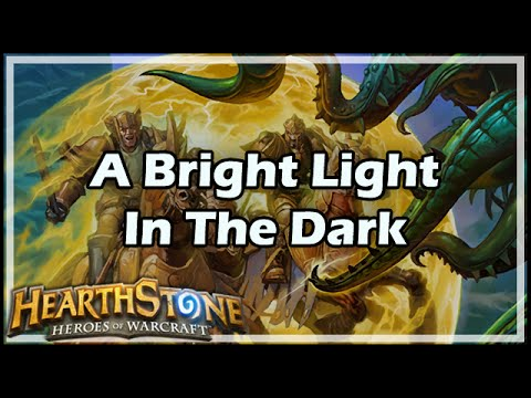 [Hearthstone] A Bright Light In The Dark