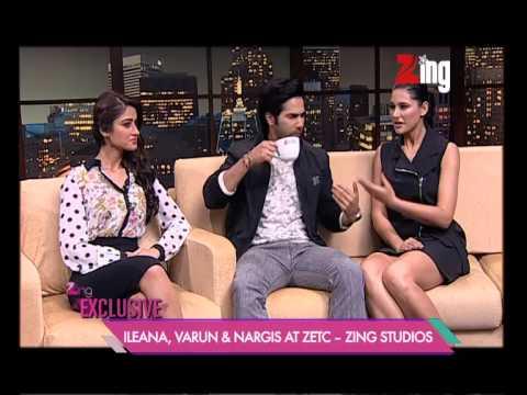 Varun Dhawan, Ileana D'Cruz, Nargis Fakhri at ZETC - Zing Studios