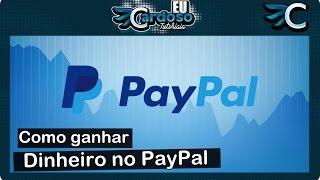 Como ganhar dinheiro no PayPal (Grátis e Fácil) - [2017]