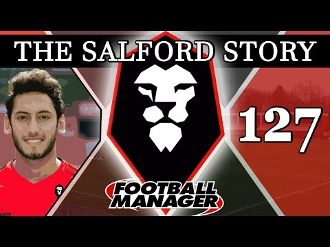 The Salford Story | Part 127 | CALHANOGLU | Football Manager 2016