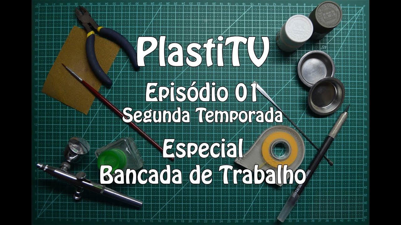 PlastiTV S02EP01 Especial Bancada de Trabalho   #A37928 1920x1281