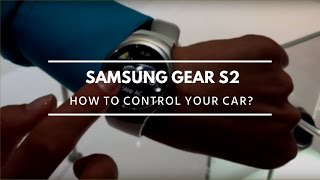 How Samsung Gear S2 smart watch control your car? IFA 2015