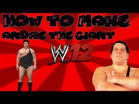 WWE ´12 - How To Make Andre The Giant - Tutorial W/ Voice (Easy)