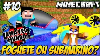 Minecraft - FOGUETE OU SUBMARINO? [10] Meu Amável Mundo!