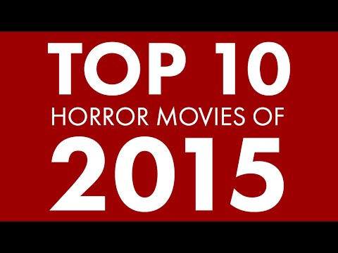 Top 10 Horror Movies of 2015 - Bloodbath and Beyond