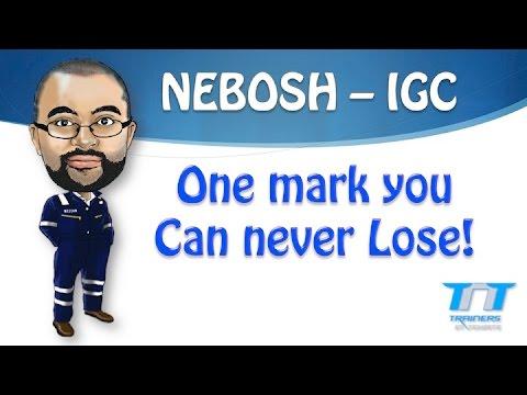 NEBOSH IGC - One mark U can NEVER lose!