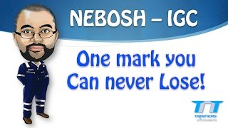 NEBOSH IGC - One mark U can NEVER lose!