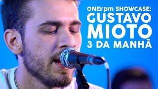 download musica Gustavo Mioto - 3 da Manhã - ONErpm Showcase