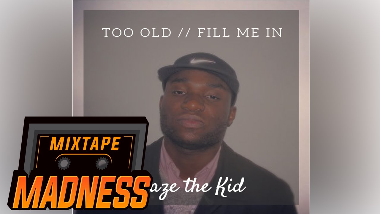 Daze - Too Old | Mixtape Madness