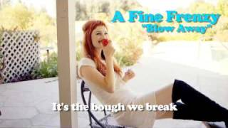 Watch A Fine Frenzy Blow Away video