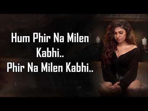 Phir Na Milen Kabhi Lyrics Tulsi Kumar T-series Acoustics Love Song 2020
