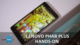 Lenovo PHAB Plus hands-on