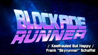 "Blockade Runner - ""Keelhauled But Happy"" by Skyrunner"