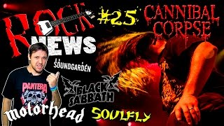 ROCK NEWS #25 - Cannibal Corpse l Black Sabbath l Motorhead l Soulfly