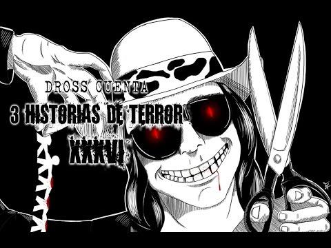 Dross cuenta 3 historias de terror XXXVI | DrossRotzank (Angel David Revilla)