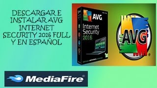 DESCARGAR E INSTALAR AVG INTERNET SECURITY 2016 FULL Y EN ESPAÑOL || 32 y 64 BITS