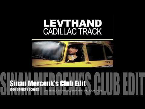 Levthand - Cadillac Track (Sinan Mercenk's Club Edit)