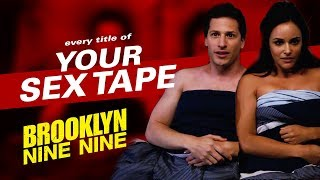 Every Title Of Your Sex Tape   Brooklyn Nine-Nine