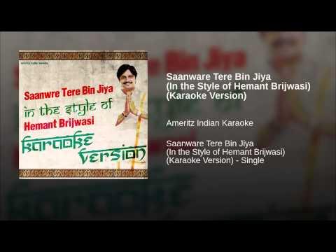 Saanware Tere Bin Jiya (in The Style Of Hemant Brijwasi) (karaoke Version) video