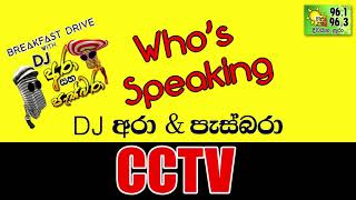 Hiru FM - DJ Ara & Pasbara Who's Speaking - CCTV