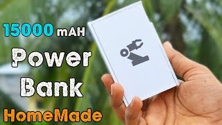 HomeMade 15000mAH Power Bank - How to Make a Rechargeable POWER BANK
