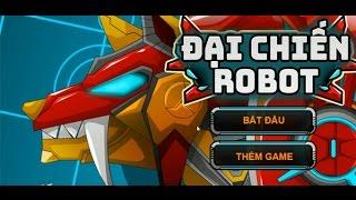 Game đại chiến Robot - Video hướng dẫn chơi game 24h