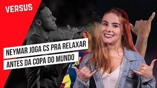 NEYMAR CURTE UM CS ANTES DA COPA - Quick Play | Versus