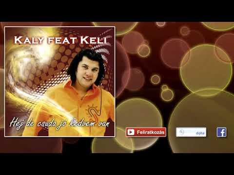 Kaly feat  Keli -  Őrülten szeretlek -  Pörgős mulatós dalok