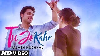 Download Tu Jo Kahe Video Song | Palash Muchhal | Parth Samthaan | Anmol Malik | Yasser Desai | Palak Muchhal 3Gp Mp4