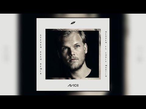 Avicii - Heaven (feat.  Chris Martin) (Steven Esso Remix)