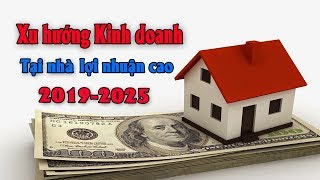 Xu hướng kinh doanh nhỏ tại nhà thu lãi cao 2019-2025  Tài chính kinh doanh