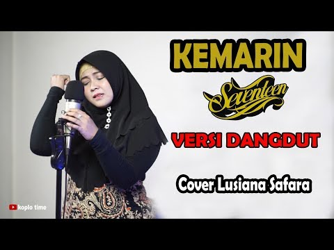 Kemarin (Seventeen) Versi Dangdut Cover Lusiana Safara