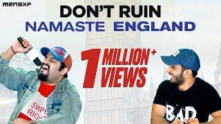 MensXP: Honest Namaste England Review | What Zain And Shantanu Thought About Namaste England