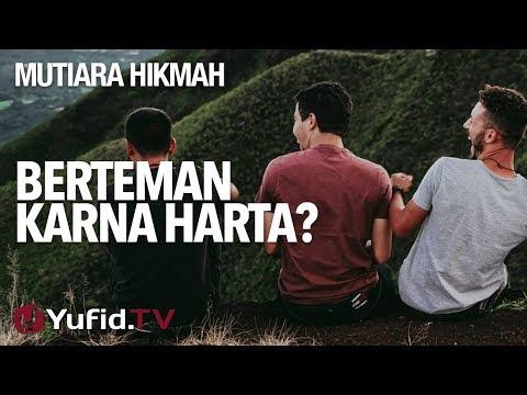 Berteman Karna Harta - Ustadz Abdurrahman Thoyib, Lc.