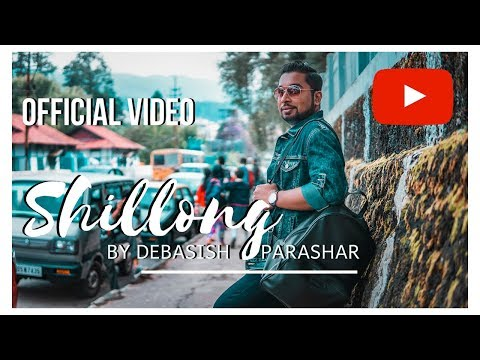 SHILLONG | DEBASISH PARASHAR | PROJECT ADVAITAM | OFFICIAL VIDEO