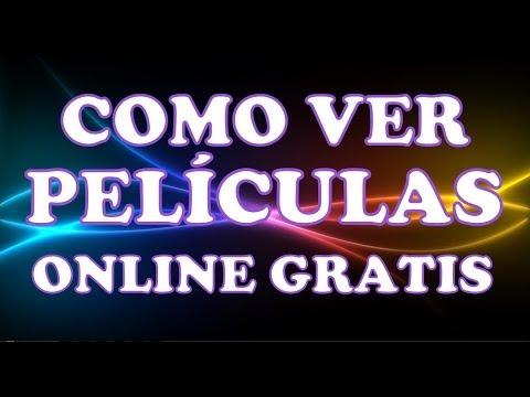 Video Como Ver Peliculas Online Gratis Paginas Para Ver Peliculas de Estreno HD Completas En Español