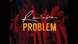 download lagu Reminisce – Problem gratis