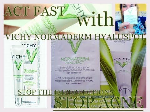 VICHY NORMADERM HYALUSPOT PRODUCT REVIEW ~Best anti acne anti imperfections face product