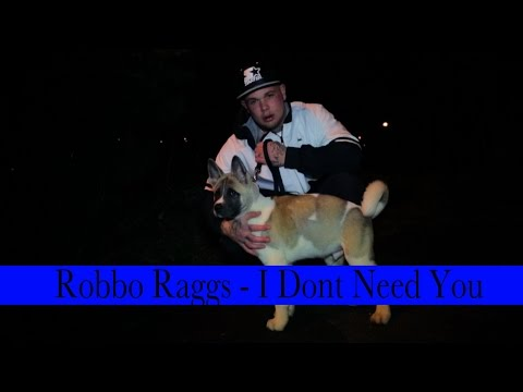 Robbo Raggs aka Lawless - I Dont Need You (Music Video)