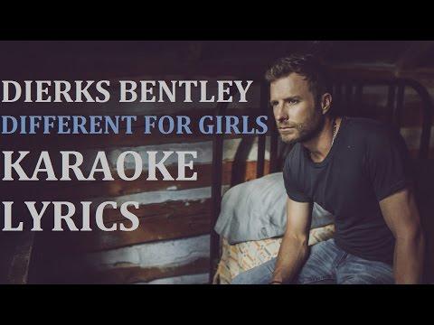 DIERKS BENTLEY - DIFFERENT FOR GIRLS KARAOKE COVER LYRICS