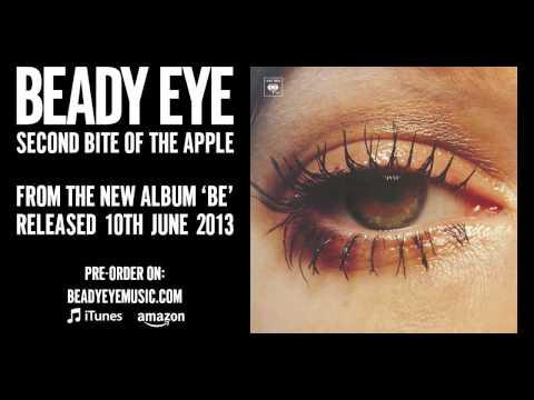 Beady Eye - Second Bite Of The Apple