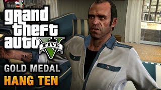 GTA 5 - Mission #55 - Hang Ten [100% Gold Medal Walkthrough]