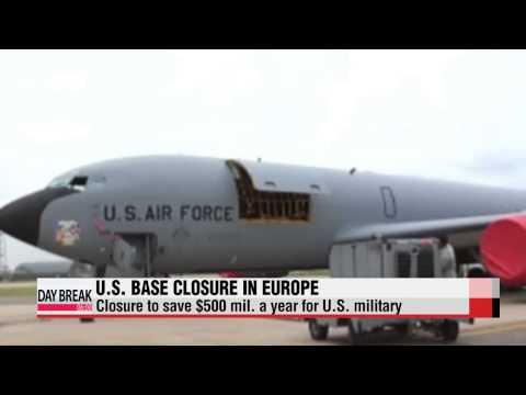 U.S. to close 15 military bases across Europe   미군 유럽에 있는 15개의 기지 닫을것