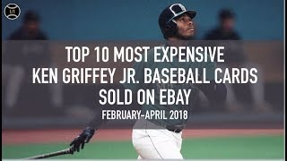 Top 10 Most Expensive Ken Griffey Jr. Baseball Cards Sold on Ebay (February - April 2018)