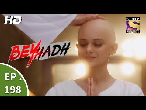 Beyhadh - बेहद - Ep 198 - 13th July, 2017 thumbnail