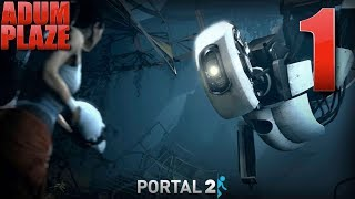 Adum Plaze: Portal 2 (Part 1)