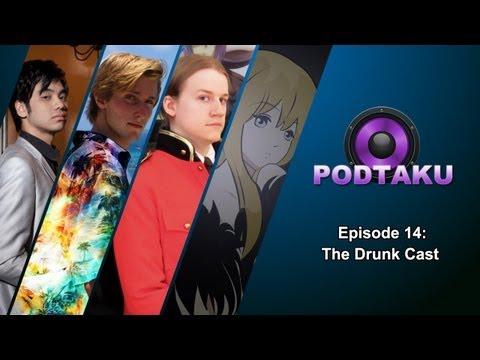 PodTaku - Episode 14: The Drunk Cast