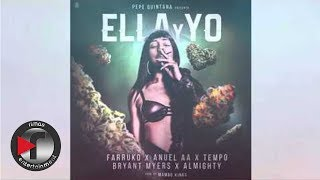 Ella Y Yo (Preview) - (Feat. Farruko, Tempo, Anuel AA, Bryant Myers & Almighty)